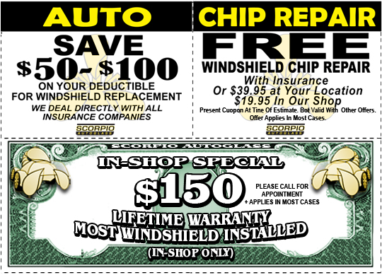 Auto glass coupons for auto glass repair and replacement save money with scorpio auto glass we are a bargain compared to other auto glass companies we are here to help you without compromising quality in our workmanship!